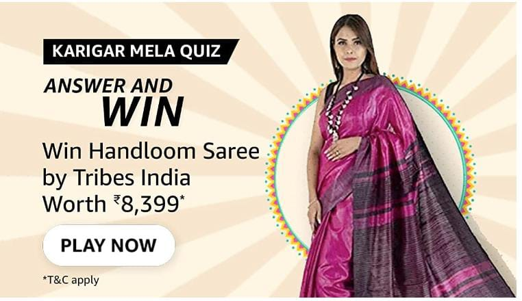 You are currently viewing The Karigar Mela is hosted in partnership with    Amazon Quiz Answers : Chance to win Handloom saare worth 8,399